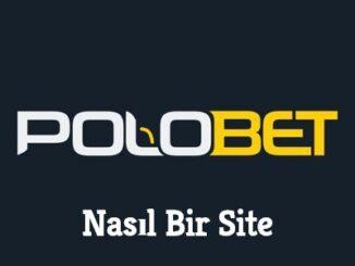 Polobet Nasıl Bir Site