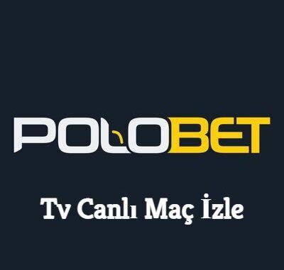 Polobet Tv Canlı Maç İzle